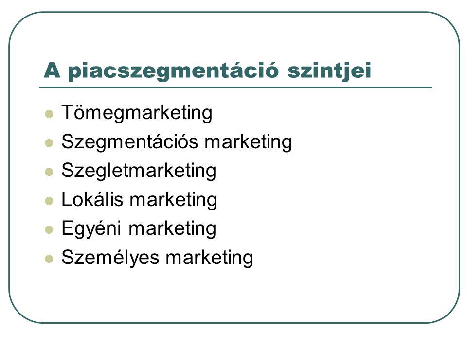 A piaci szegmentumok kiválasztása Koncentrált marketing Szelektív szakosodás Termékszakosodás Piacszakosodás Teljes piaci lefedés
