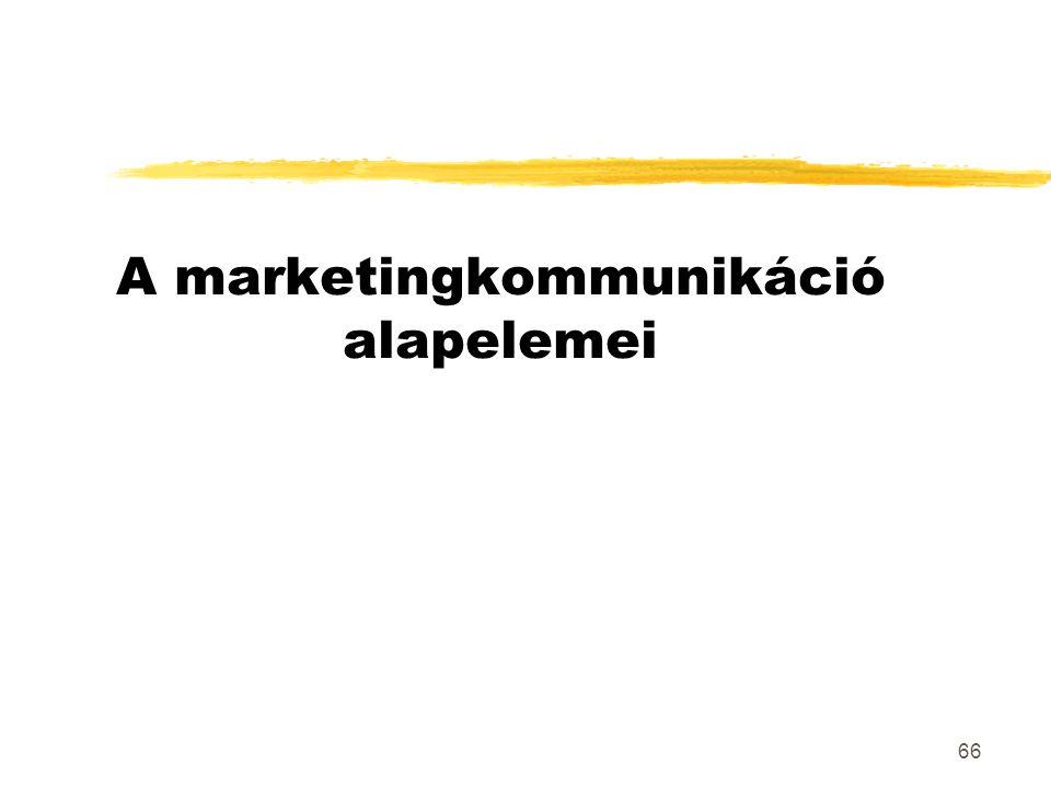 66 A marketingkommunikáció alapelemei