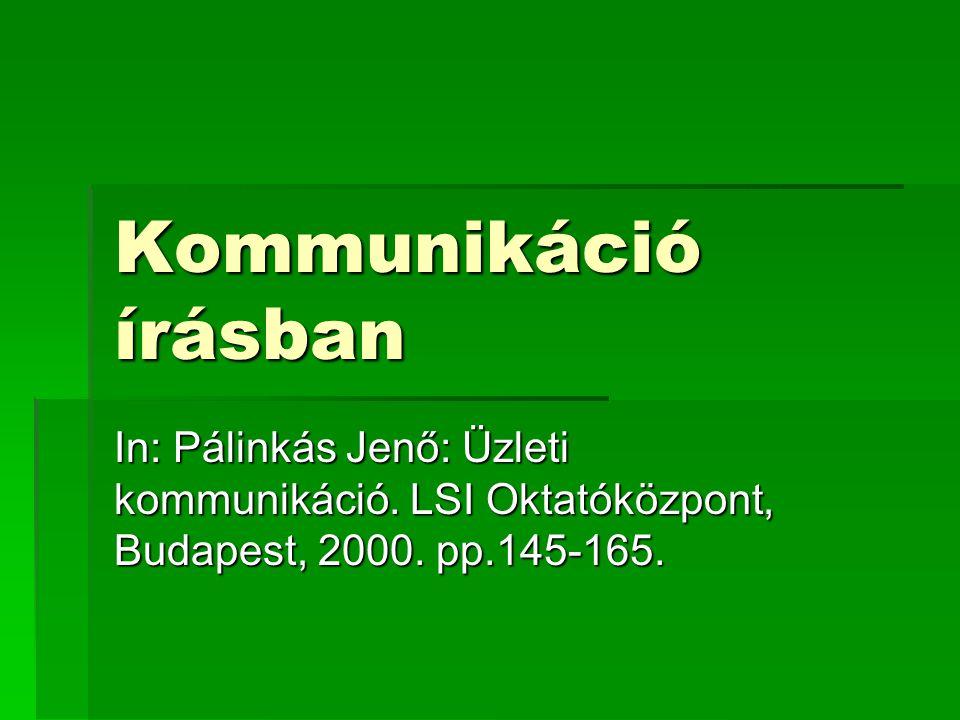 Kommunikáció írásban In: Pálinkás Jenő: Üzleti kommunikáció. LSI Oktatóközpont, Budapest, 2000. pp.145-165.