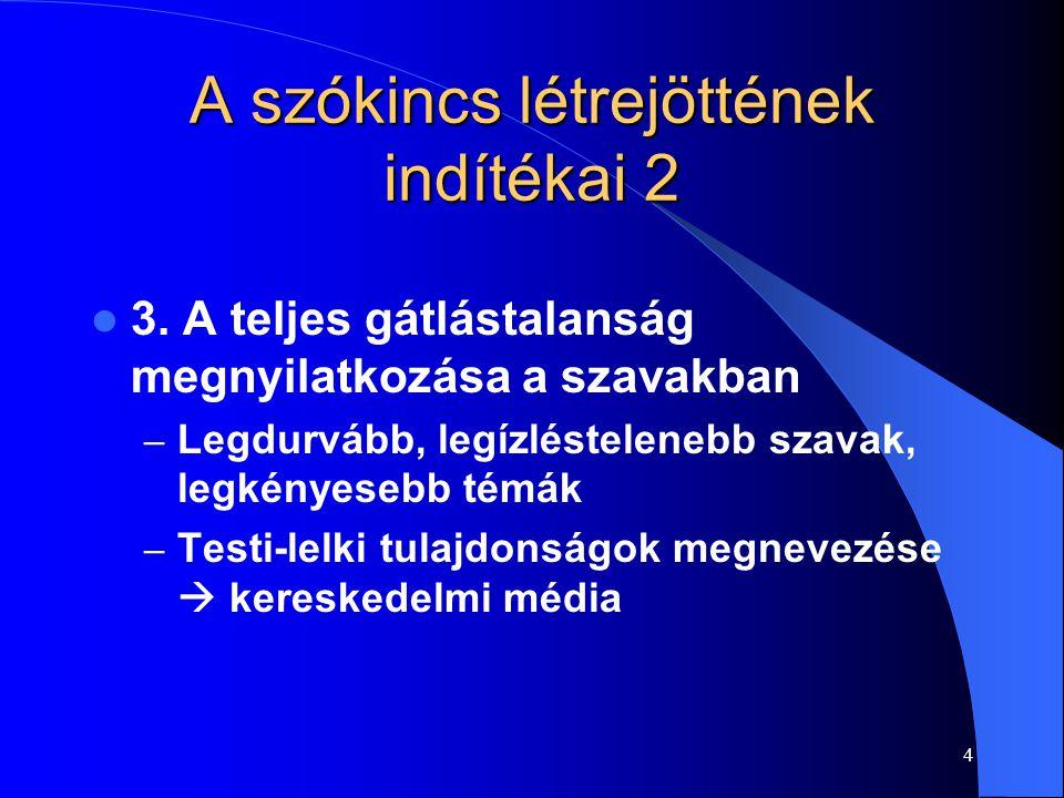 4 A szókincs létrejöttének indítékai 2 3.