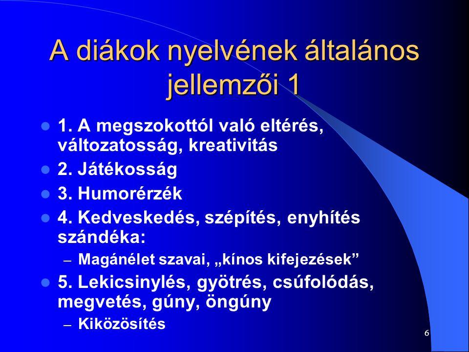 6 A diákok nyelvének általános jellemzői 1 1.