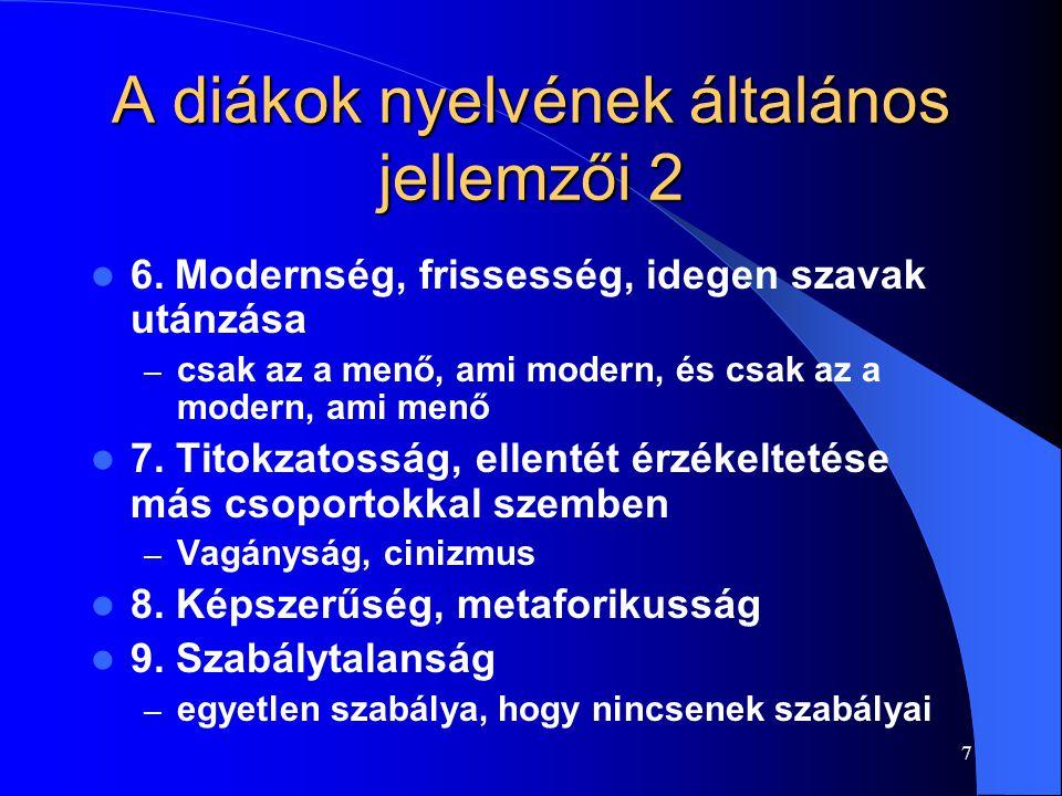 7 A diákok nyelvének általános jellemzői 2 6.