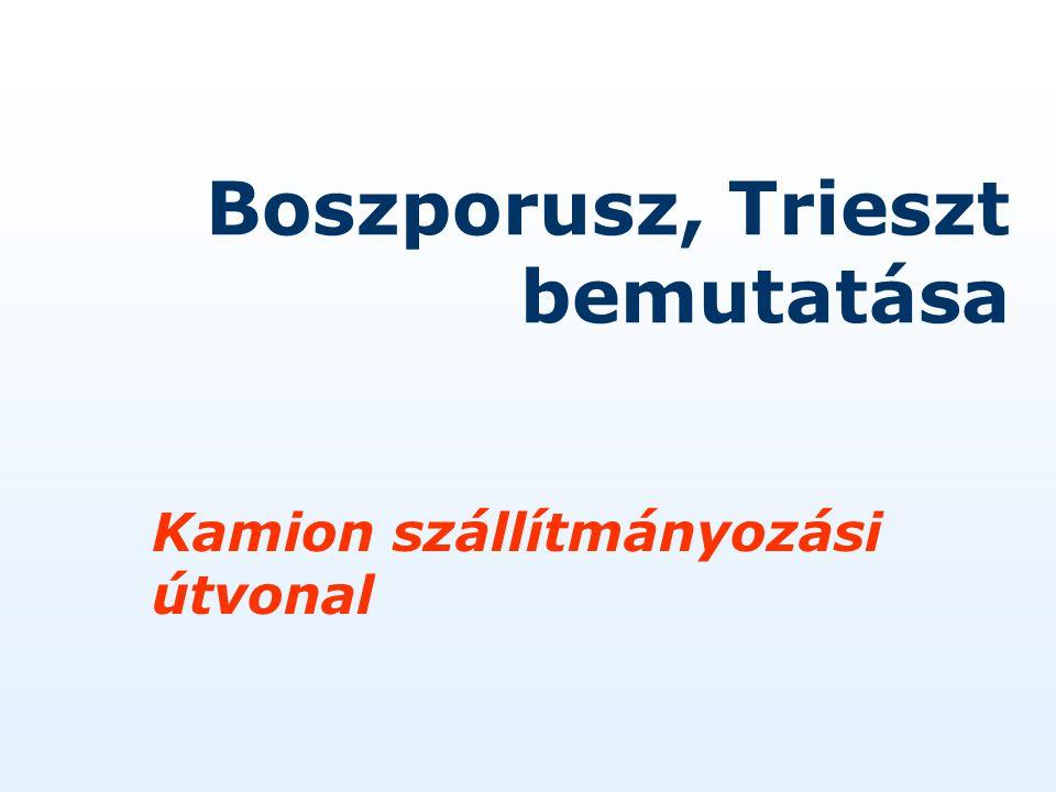 Boszporusz, Trieszt bemutatása Kamion szállítmányozási útvonal