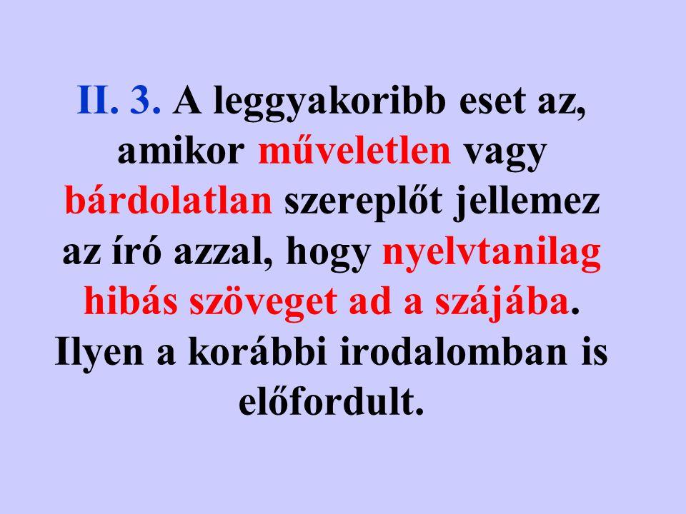 II. 2. Klasszikus esetben a stilisztika ott kezdődik, ahol a grammatika végződik.