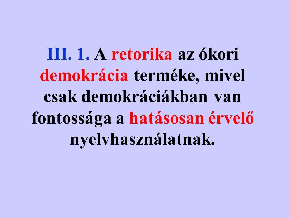 III. A retorika és a stilisztika viszonya