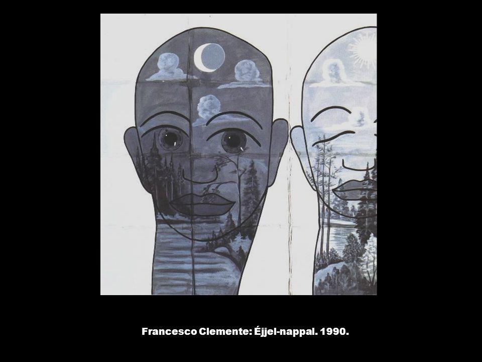 Francesco Clemente: Éjjel-nappal. 1990.