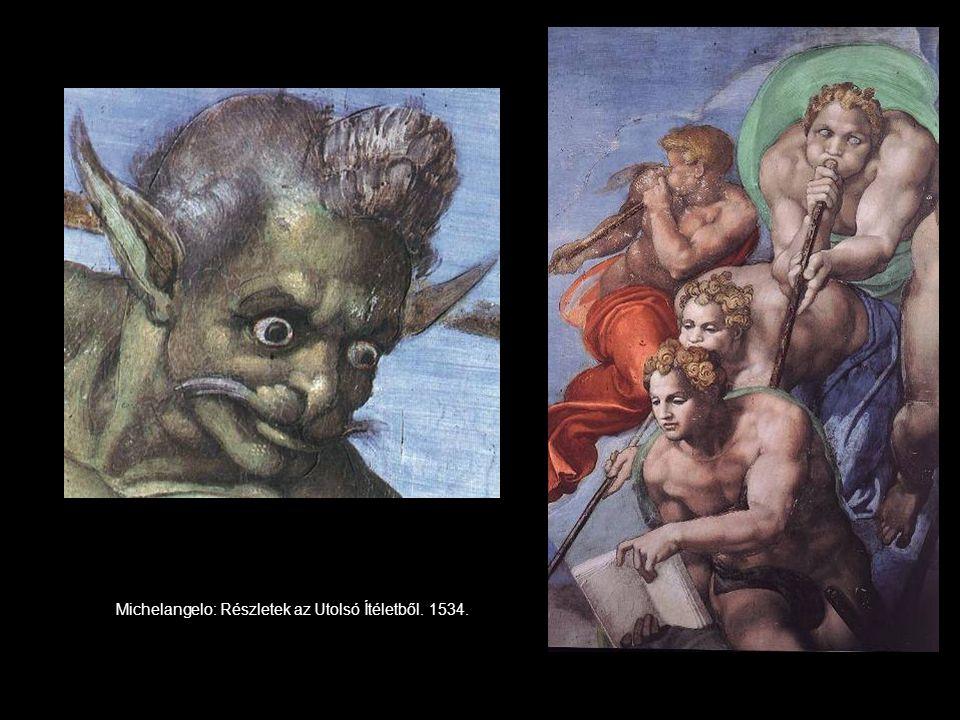 Michelangelo: Részletek az Utolsó Ítéletből. 1534.