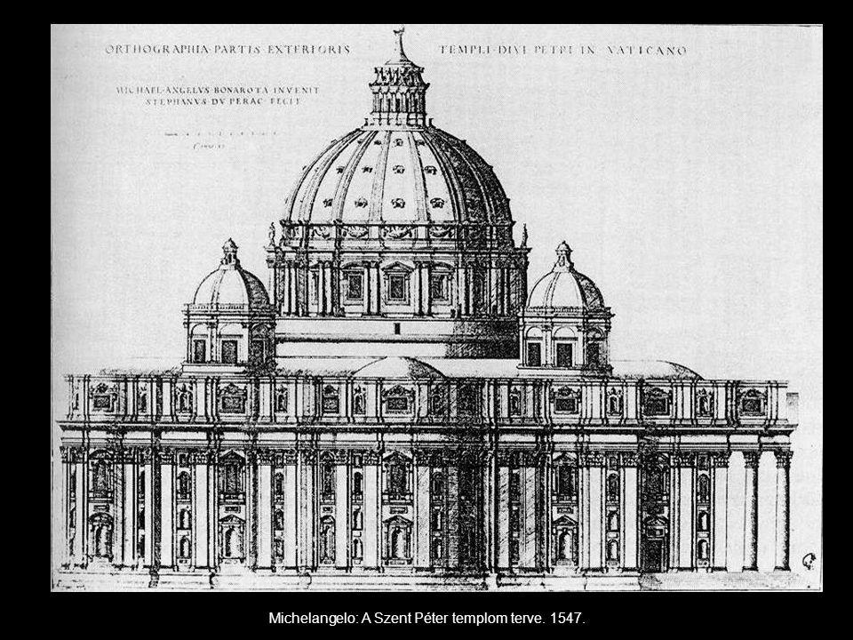 Michelangelo: A Szent Péter templom terve. 1547.