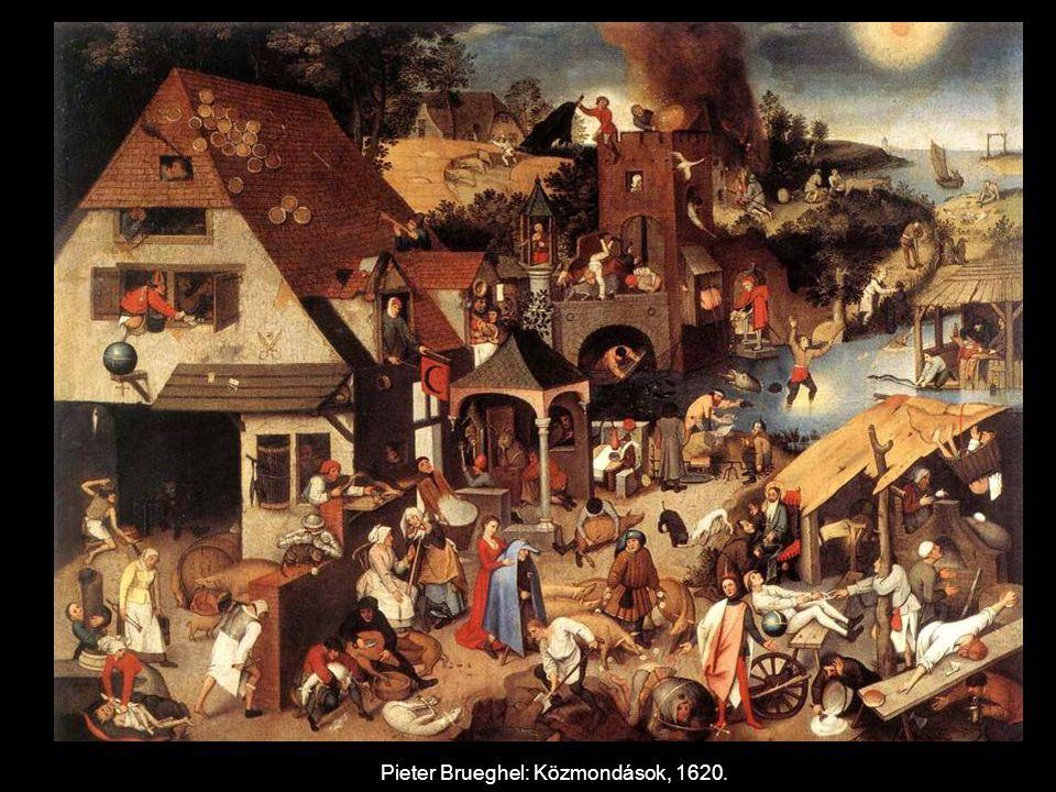 Pieter Brueghel: Közmondások, 1620.