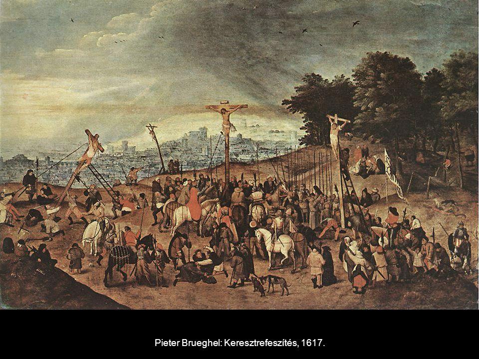 Pieter Brueghel: Keresztrefeszítés, 1617.