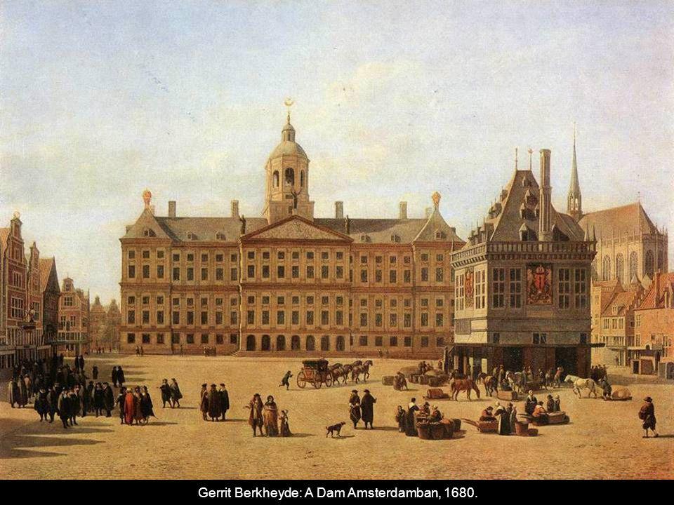 Gerrit Berkheyde: A Dam Amsterdamban, 1680.