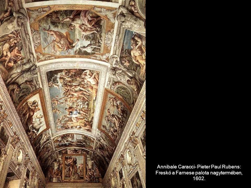 Annibale Caracci- Pieter Paul Rubens: Freskó a Farnese palota nagytermében, 1602.