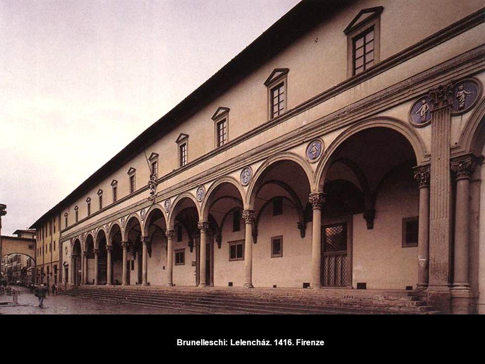 Brunelleschi: Lelencház. 1416. Firenze