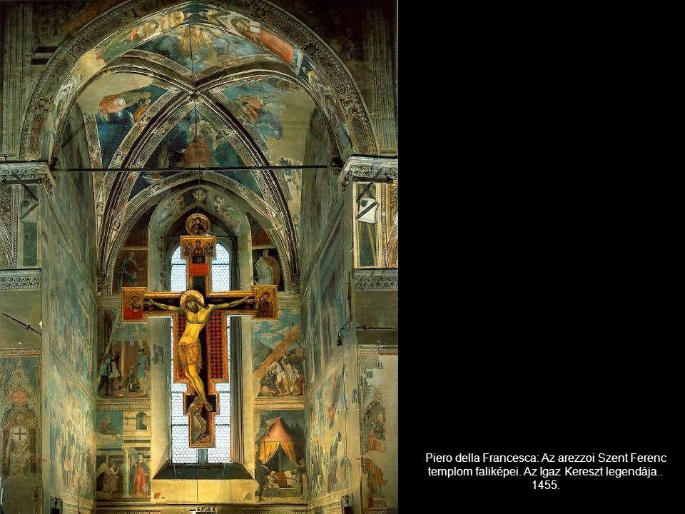 Piero della Francesca: Az arezzoi Szent Ferenc templom faliképei. Az Igaz Kereszt legendája.. 1455.