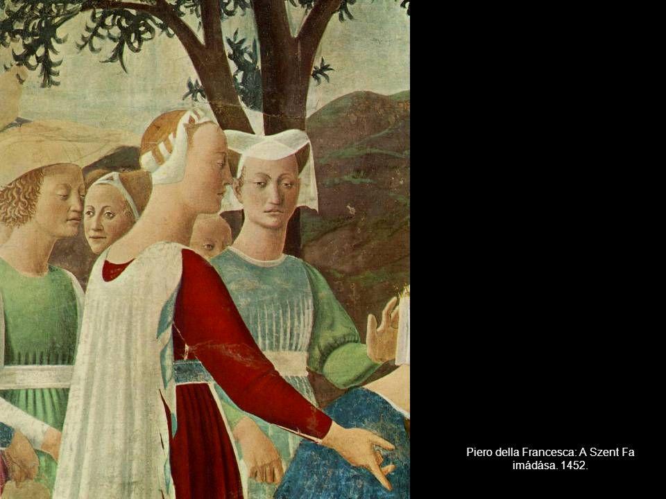 Piero della Francesca: A Szent Fa imádása. 1452.