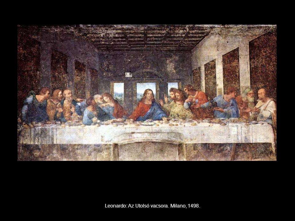 Leonardo: Az Utolsó vacsora. Milano, 1498.