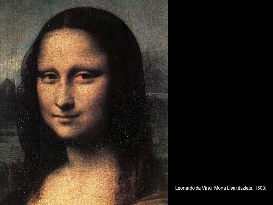 Leonardo da Vinci: Mona Lisa részlete. 1503.