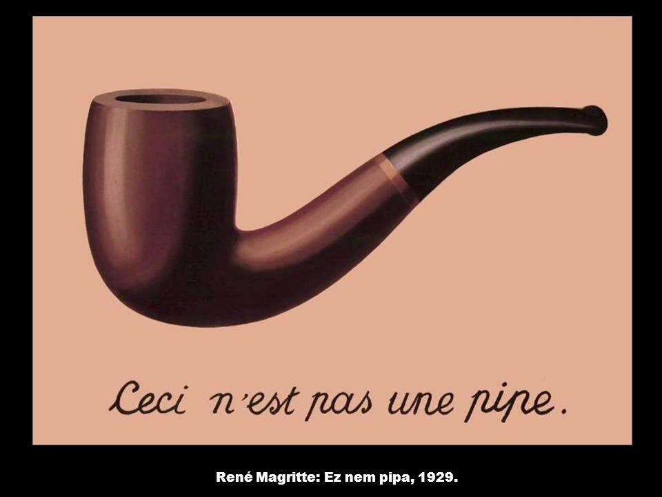 René Magritte: Ez nem pipa, 1929.