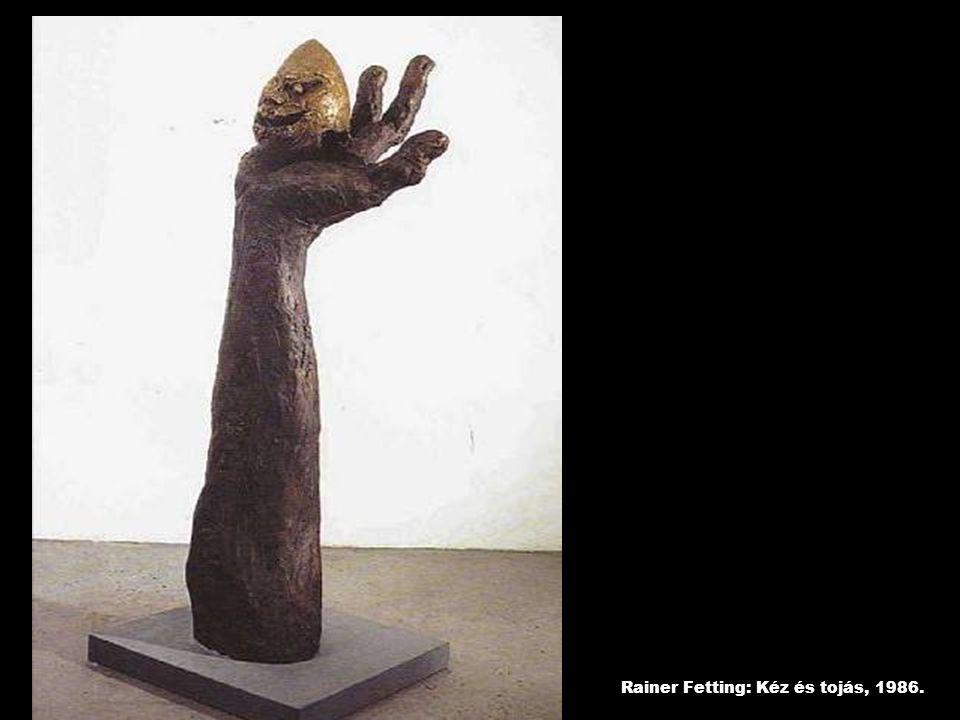 Rainer Fetting: Kéz és tojás, 1986.