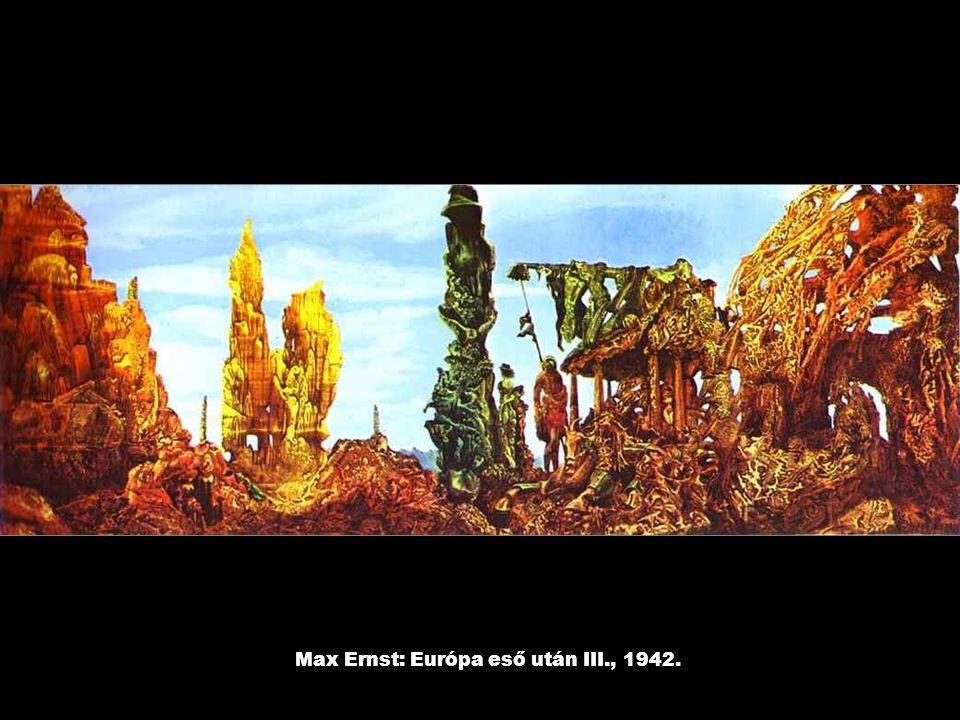 Max Ernst: Európa eső után III., 1942.