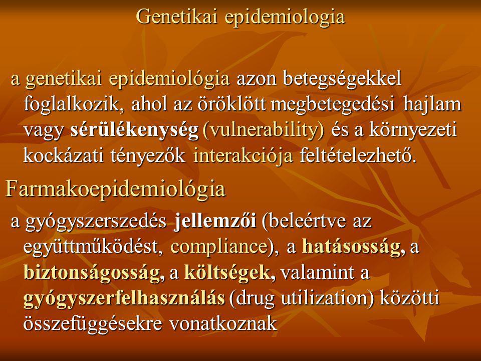 Genetikai epidemiologia a genetikai epidemiológia azon betegségekkel foglalkozik, ahol az öröklött megbetegedési hajlam vagy sérülékenység (vulnerabil