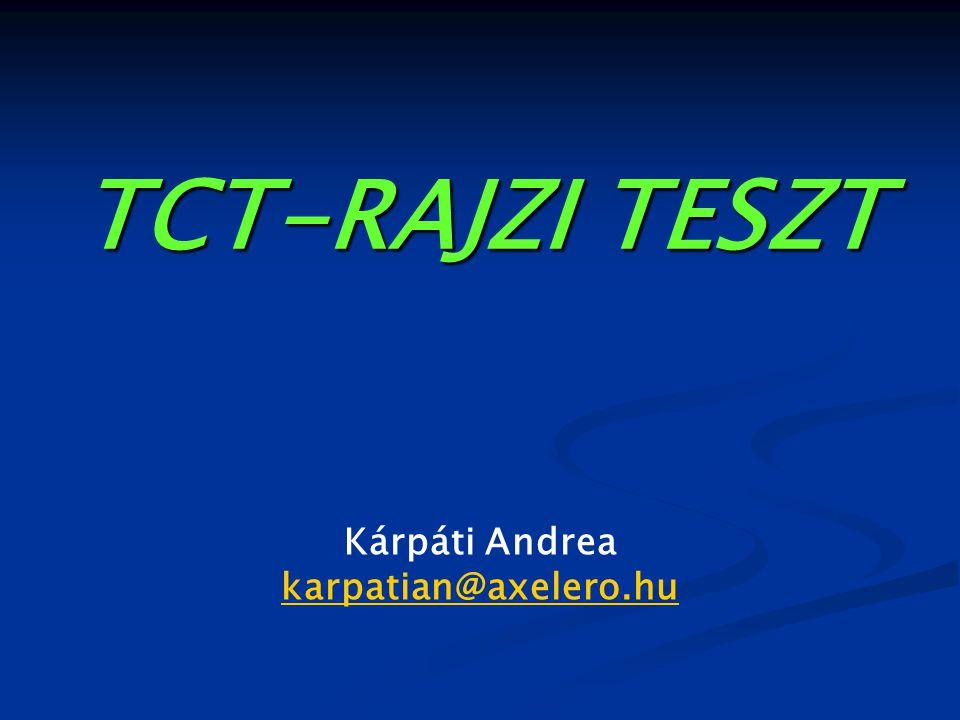 TCT-RAJZI TESZT Kárpáti Andrea karpatian@axelero.hu