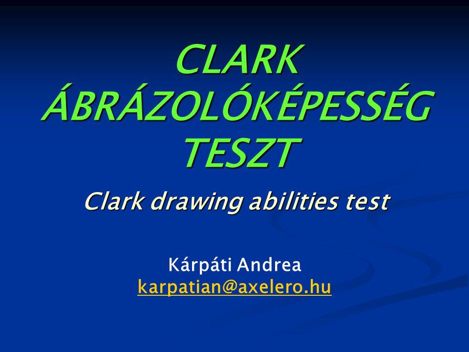CLARK ÁBRÁZOLÓKÉPESSÉG TESZT Clark drawing abilities test Kárpáti Andrea karpatian@axelero.hu