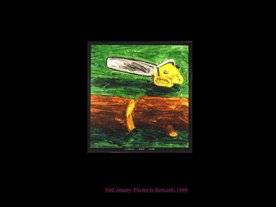 Neil Jenney: Fűrész és fűrészelt, 1969.