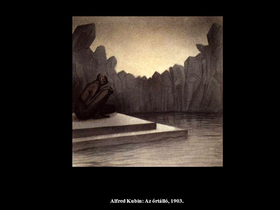 Alfred Kubin: Az őrtálló, 1903.