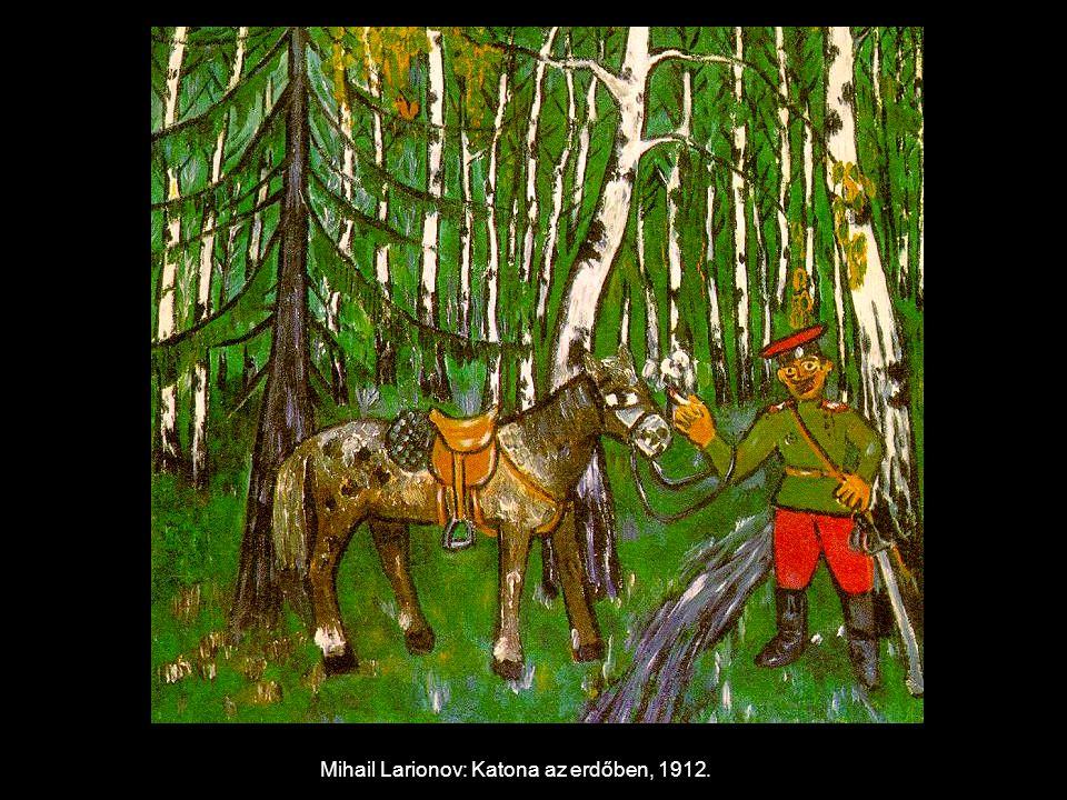 Mihail Larionov: Katona az erdőben, 1912.