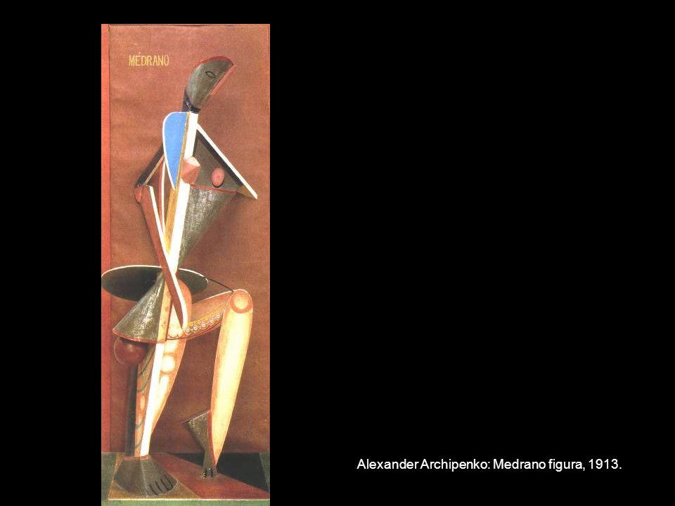 Alexander Archipenko: Medrano figura, 1913.