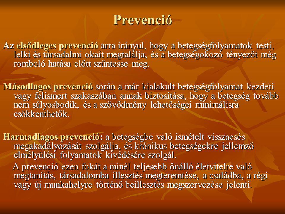 Prevenció Az elsődleges prevenció arra irányul, hogy a betegségfolyamatok testi, lelki és társadalmi okait megtalálja, és a betegségokozó tényezőt még romboló hatása előtt szüntesse meg.