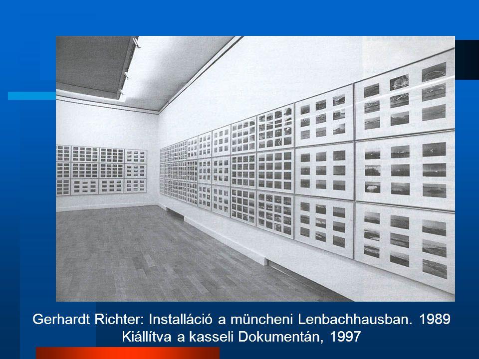 Gerhardt Richter: Installáció a müncheni Lenbachhausban. 1989 Kiállítva a kasseli Dokumentán, 1997