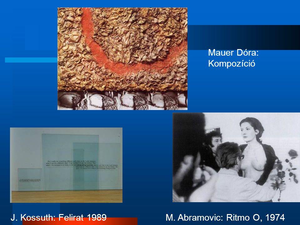 Mauer Dóra: Kompozíció J. Kossuth: Felirat 1989M. Abramovic: Ritmo O, 1974