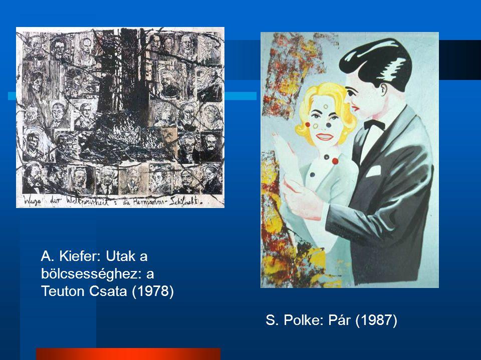 A. Kiefer: Utak a bölcsességhez: a Teuton Csata (1978) S. Polke: Pár (1987)