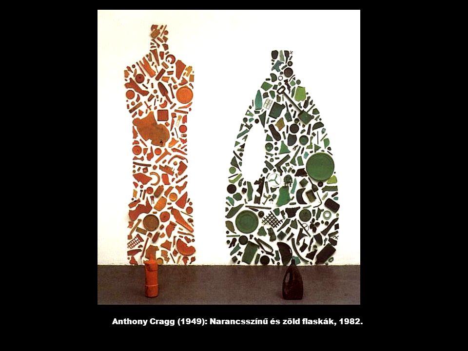 Anthony Cragg (1949): Narancsszínű és zöld flaskák, 1982.