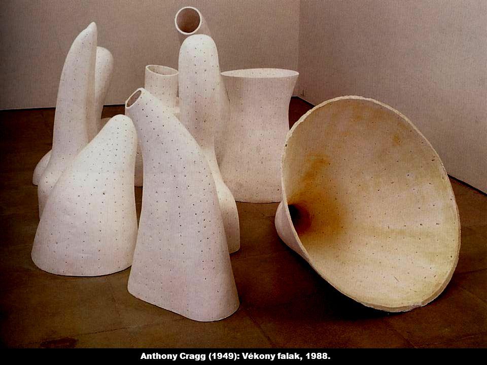 Anthony Cragg (1949): Vékony falak, 1988.