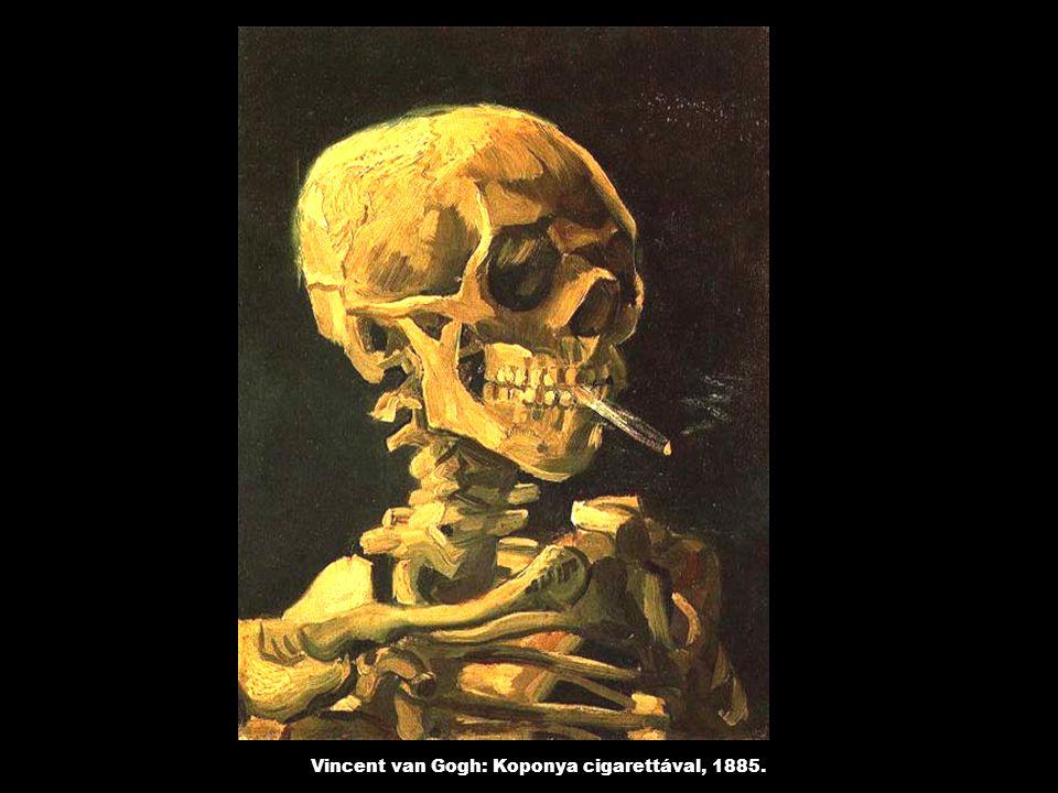 Vincent van Gogh: Koponya cigarettával, 1885.