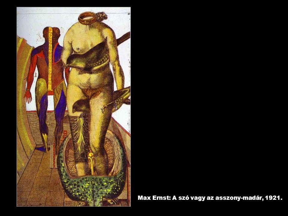 Max Ernst: A szó vagy az asszony-madár, 1921.