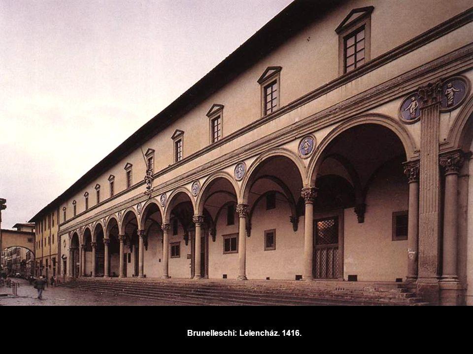 Brunelleschi: Lelencház. 1416.
