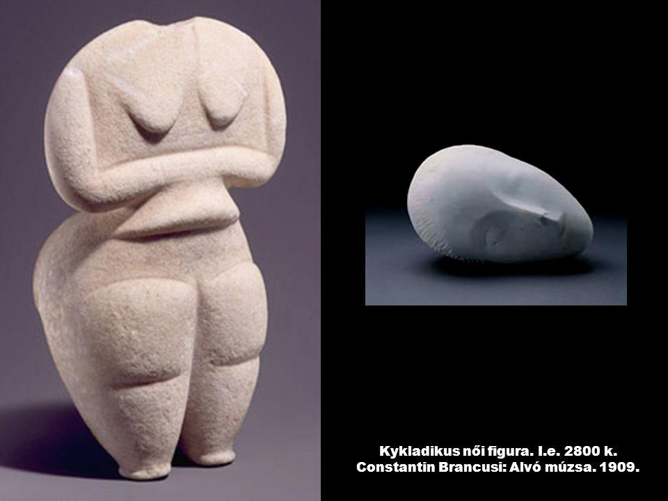 Kykladikus női figura. I.e. 2800 k. Constantin Brancusi: Alvó múzsa. 1909.