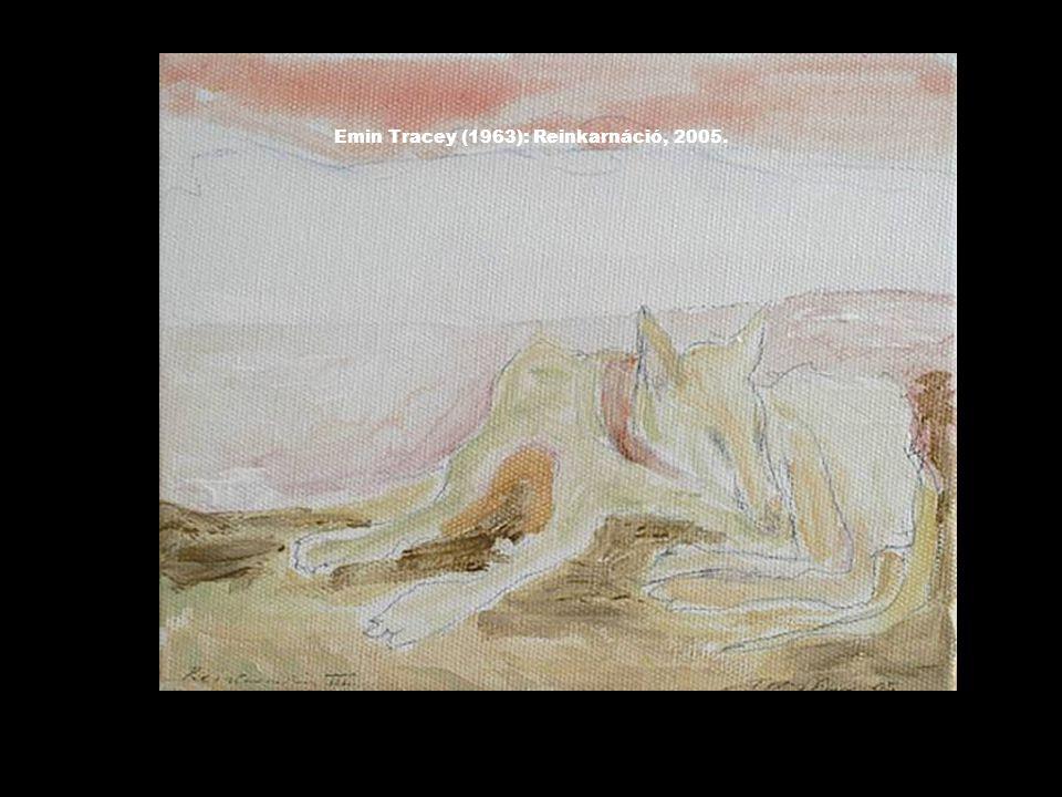 Emin Tracey (1963): Reinkarnáció, 2005.