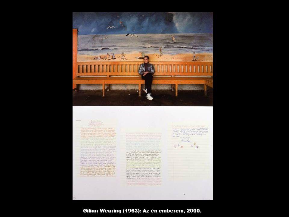 Gilian Wearing (1963): Az én emberem, 2000.