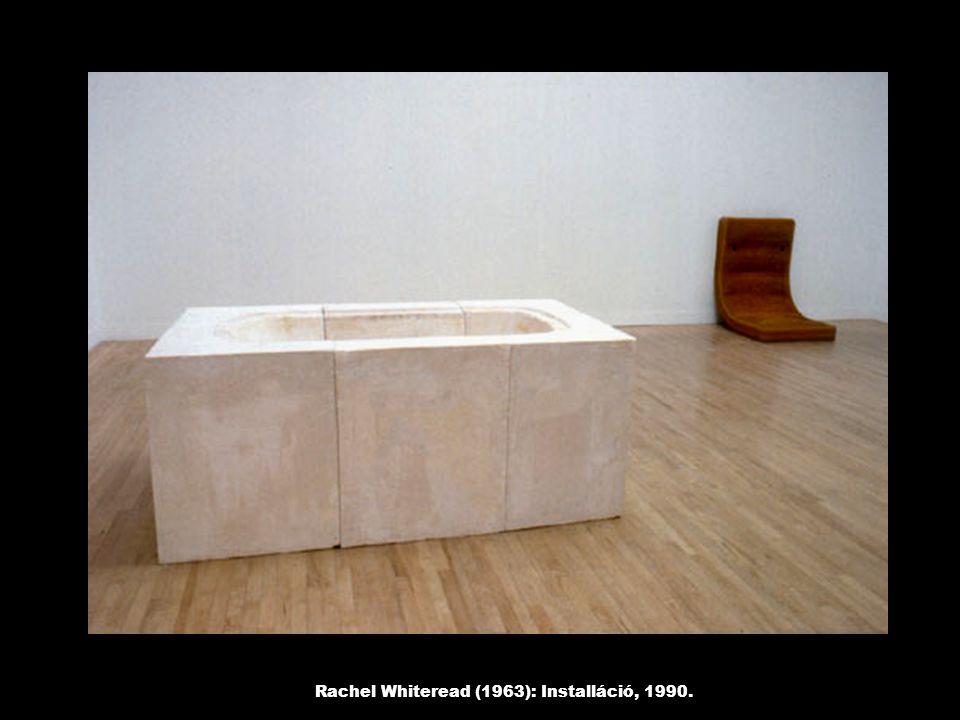 Rachel Whiteread (1963): Installáció, 1990.