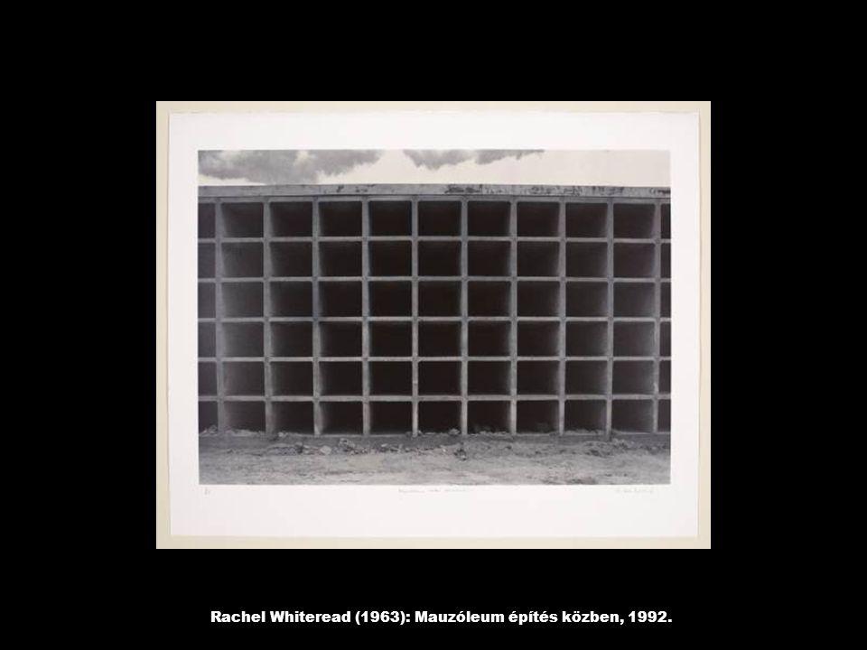 Rachel Whiteread (1963): Mauzóleum építés közben, 1992.
