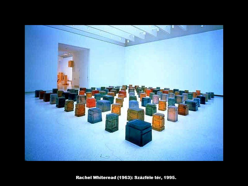 Rachel Whiteread (1963): Százféle tér, 1995.