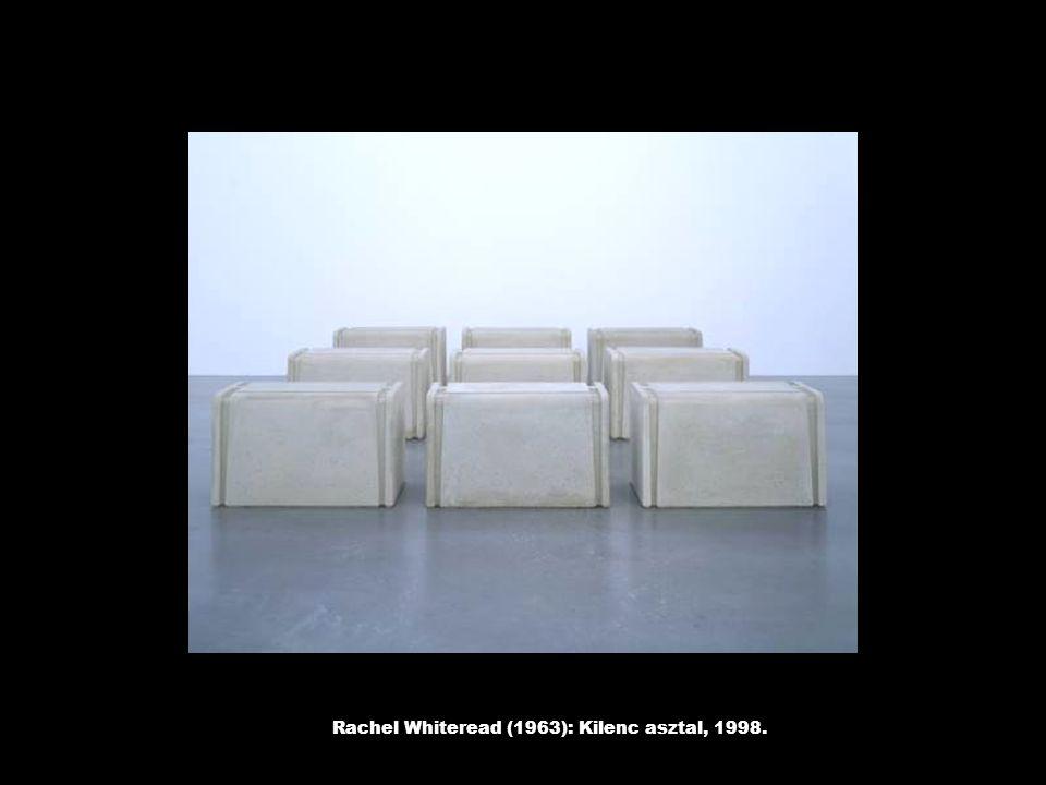 Rachel Whiteread (1963): Kilenc asztal, 1998.