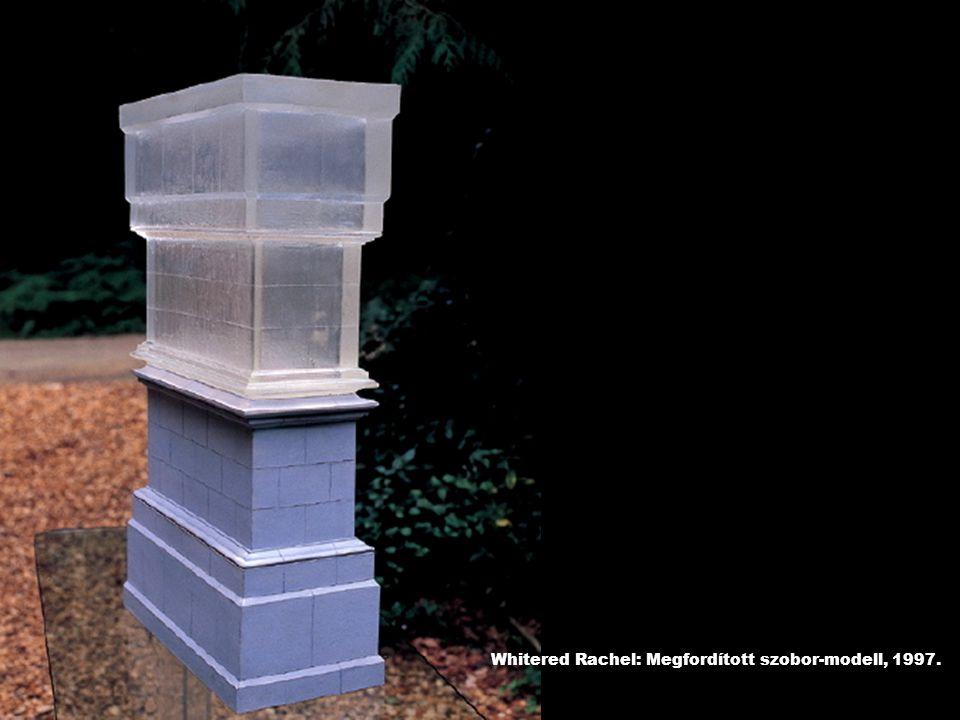 Whitered Rachel: Megfordított szobor-modell, 1997.