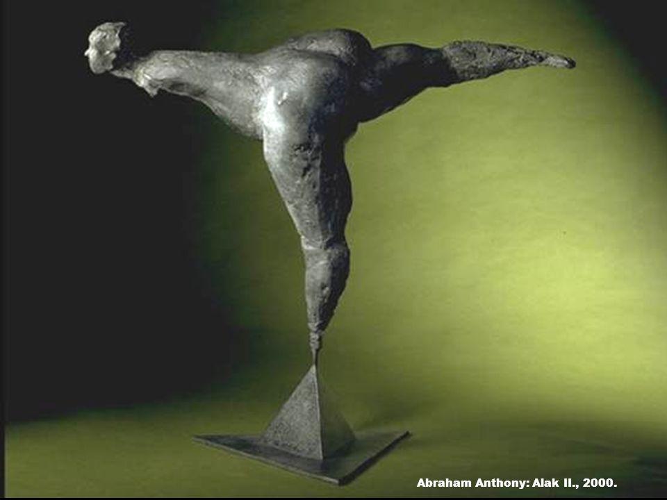 Abraham Anthony: Alak II., 2000.