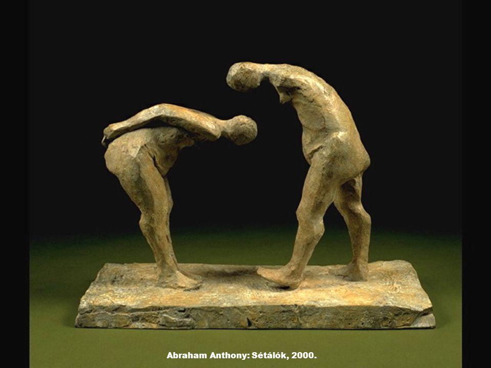 Abraham Anthony: Sétálók, 2000.